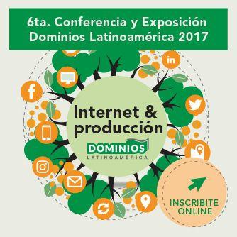"""""""INTERNET Y PRODUCCIÓN"""" EL EJE DE LA SEXTA EDICIÓN DE DOMINIOS LATINOAMÉRICA"""